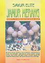 SAYUR ELITE JAMUR MERANG - BUDIDAYA, PENGEMBANGAN DAN POTENSI PASAR Karya: Ir. Bambang Cahyono - Ir. Dede Juanda JS