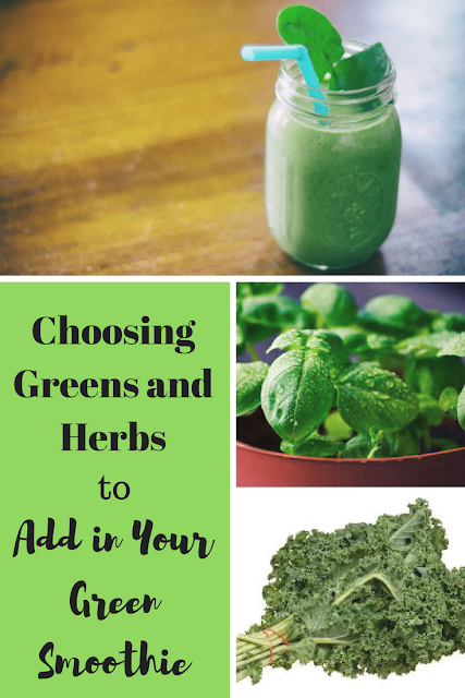 choosing greens and herbs to add in your green smoothies