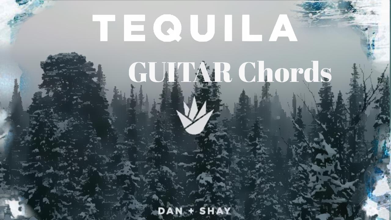 TEQUILA || DAN + SHAY || LYRICS AND GUITAR CHORDS - TGtutorials