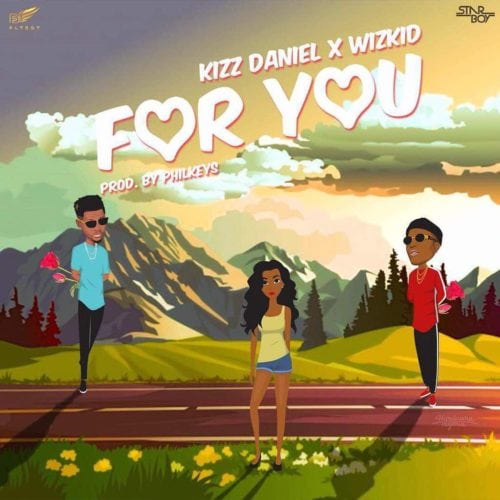 "[Song] Kizz Daniel – ""For You"" ft. Wizkid-www.mp3made.com.ng"