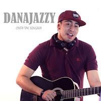 Lirik Lagu Danajazzy - Cinta Tak Sengaja