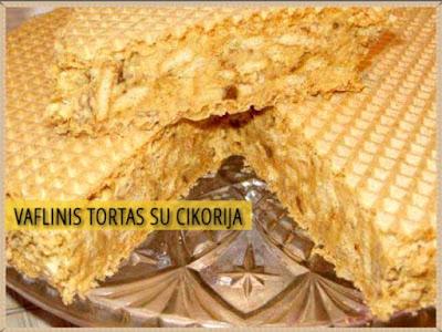 VAFLINIS TORTAS SU CIKORIJA