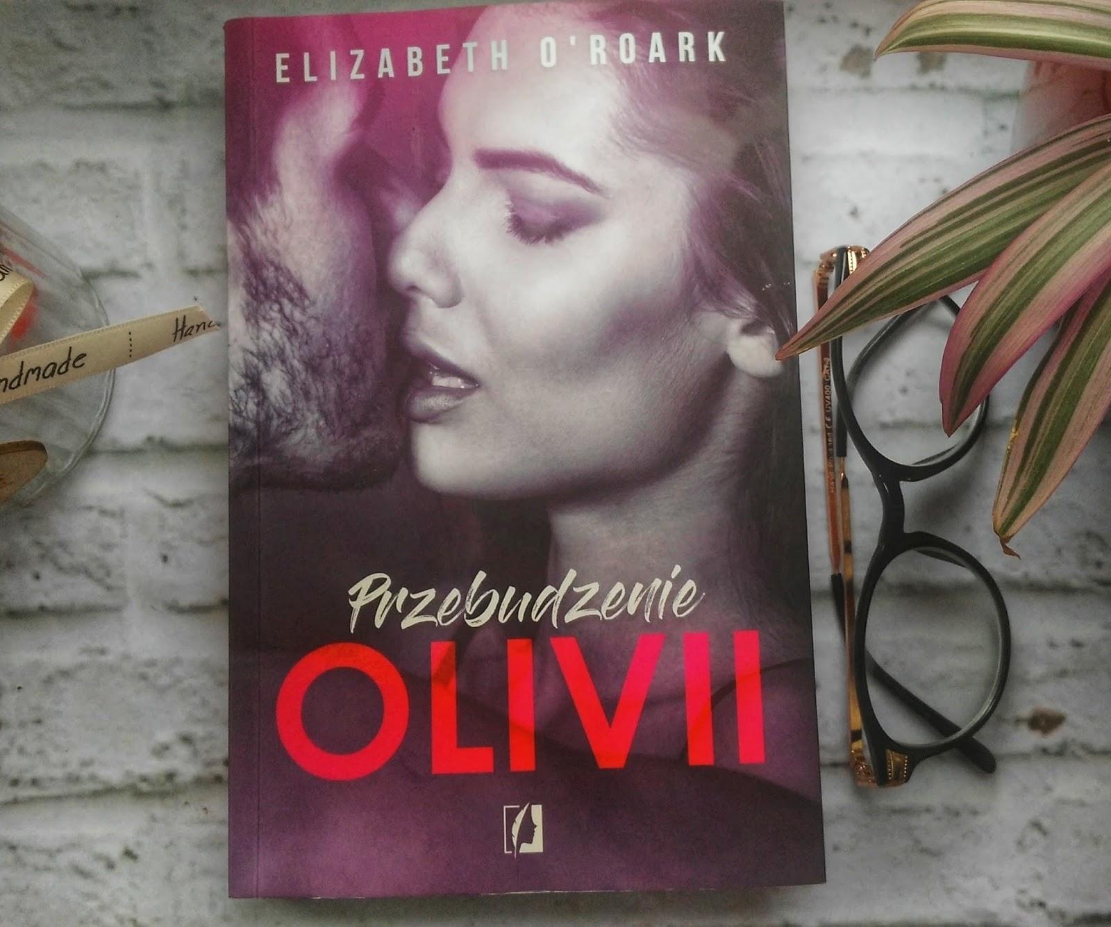 Przebudzenie Olivii _ Elizabeth O'Roark - recenzja