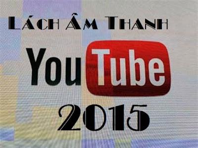 Hướng dẫn lách âm thanh bản quyền Youtube 2015