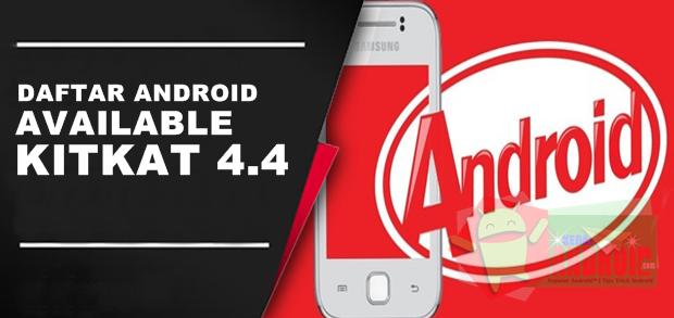 Daftar Smartphone yang Dapat Update Android KitKat