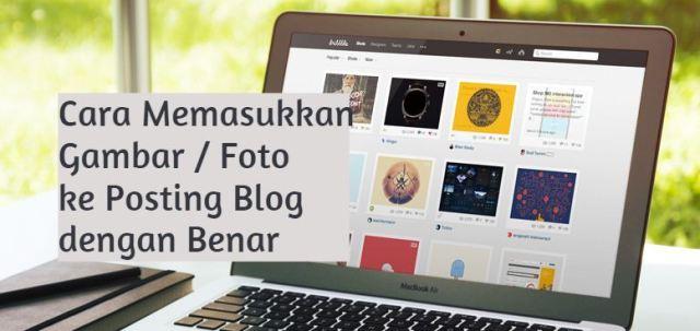 Menambahkan Foto (Gambar) di Posting Blog yang Benar