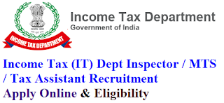 Income Tax (IT) Dept Inspector / MTS / Tax Assistant Recruitment 2017 Apply Online & Eligibility