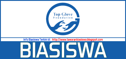 Tawaran Biasiswa Top Glove Foundation 2019