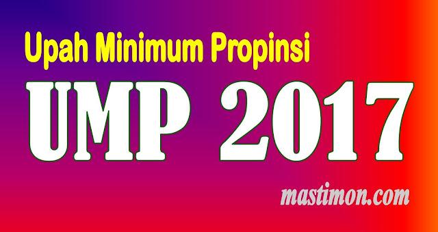 Inilah kenaikan Upah Minimum Propinsi (UMP) tahun 2017 lengkap di setiap Propinsi