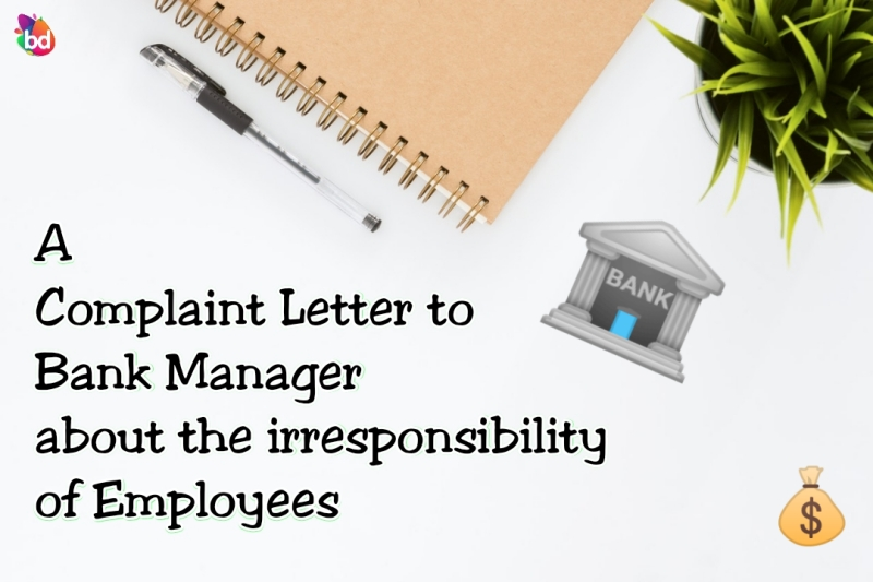 A Sample Complaint Letter To The Bank Manager About