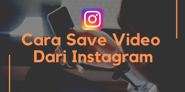 Cara Save Video Dari Instagram