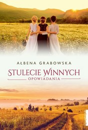 http://lubimyczytac.pl/ksiazka/4857640/stulecie-winnych-opowiadania