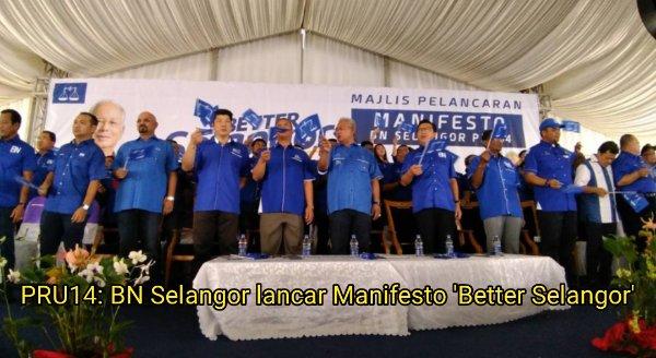 PRU14: BN Selangor lancar Manifesto 'Better Selangor'