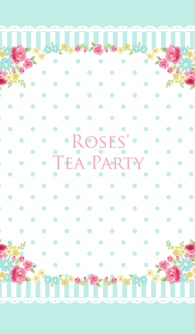 Roses' Tea Party