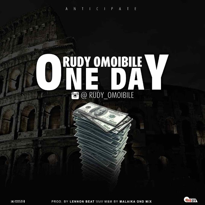 MUSIC: Rudy Omo Ibile – One Day (Prod. By Lennon Beat)