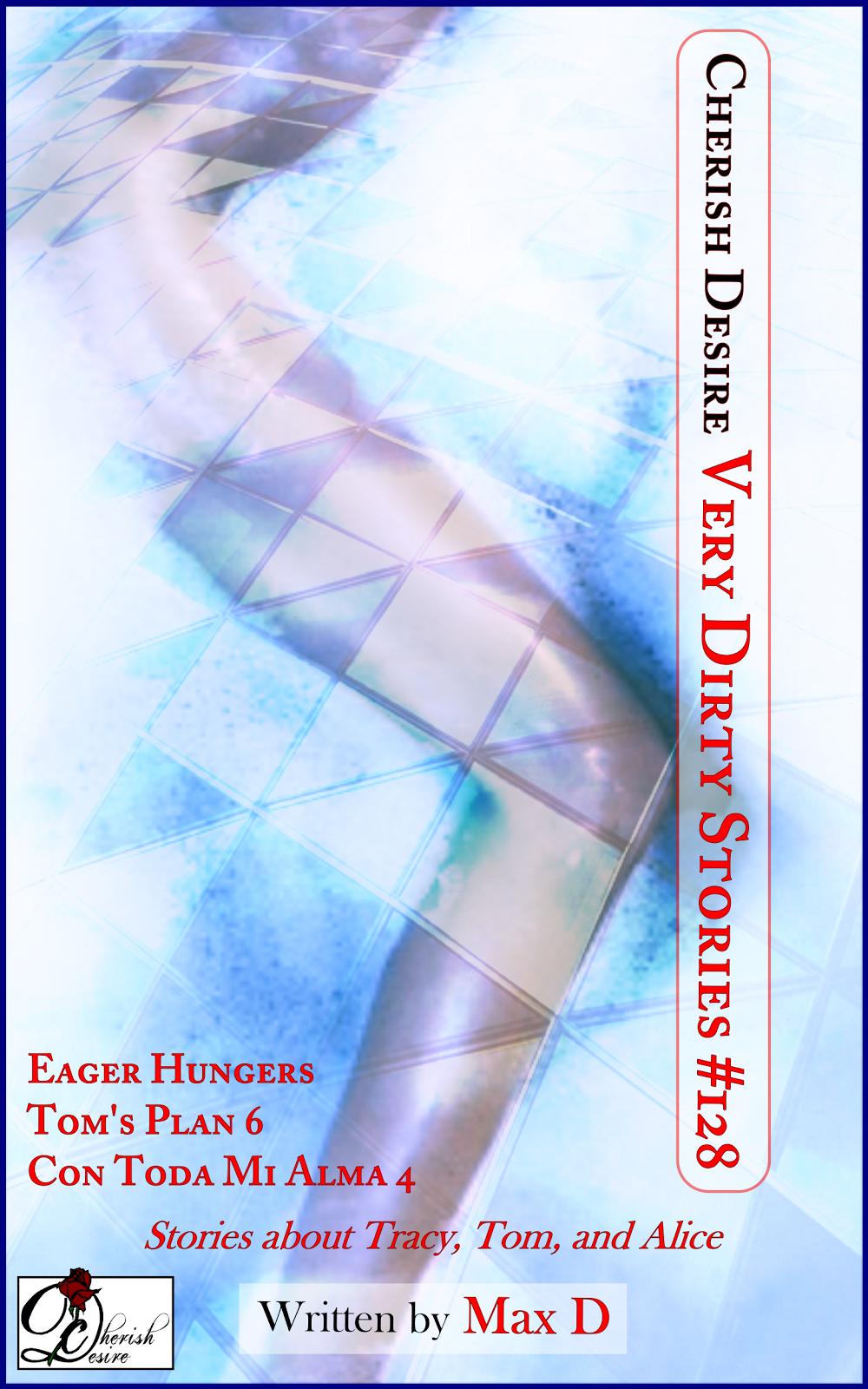 Cherish Desire: Very Dirty Stories #128, Max D, erotica