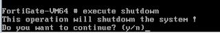 fortigate cli shutdown
