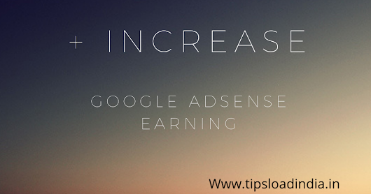 5 tips to increase earning of website with google adsense