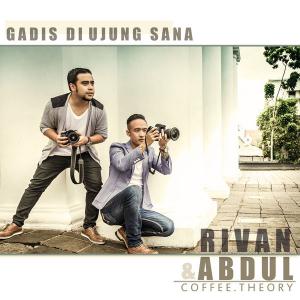 Rivan ft Abdul (Coffee Theory) - Gadis Di Ujung Sana