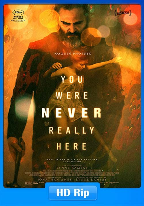 You Were Never Really Here 2017 720p WEB-DL | 300MB 480p | 100MB HEVC Poster