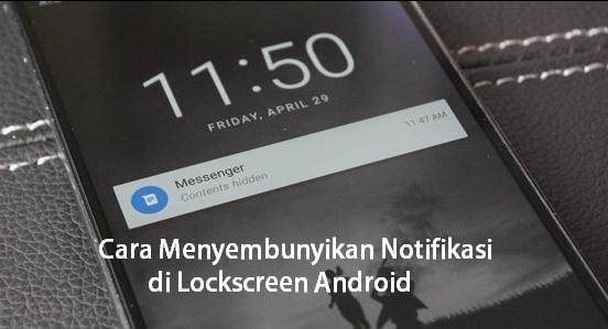 Cara Menyembunyikan Notifikasi di Lockscreen Android