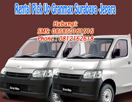 Rental Pick Up Granmax Surabaya-Jepara