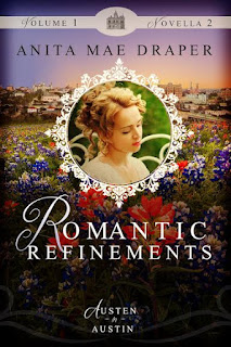 Book Cover: Romantic Refinements by Anita Mae Draper from Austen in Austin