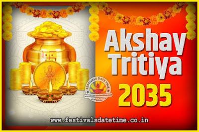 2035 Akshaya Tritiya Pooja Date and Time, 2035 Akshaya Tritiya Calendar
