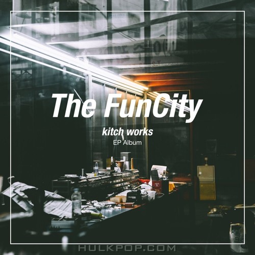 The FunCity – Kitch Works – EP
