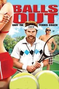 Watch Balls Out: Gary the Tennis Coach Online Free in HD