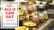 Daftar All U Can Eat Buka Bersama di Semarang