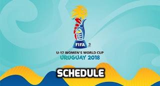FIFA U17 Women's World Cup 2018 Schedule