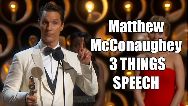 McConaughey 3 Things Inspirational Oscars Speech, Alright alright alright