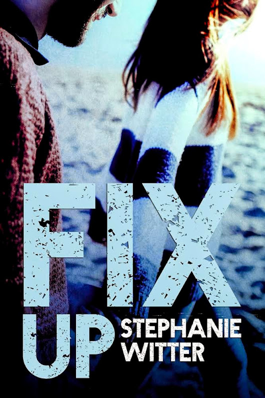 BOOK BLITZ & GIVEAWAY - Fix Up by Stephanie Witter
