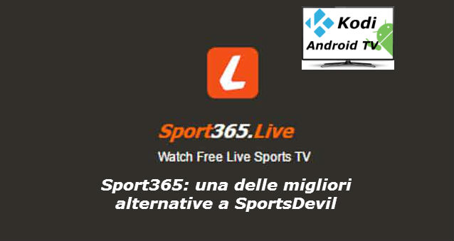 Sport365: ottima alternativa a SportsDevil - Kodi Android Tv