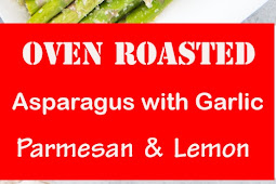 Oven Roasted Asparagus with Garlic, Parmesan, & Lemon