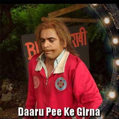 Daaru Pee Ke Girna Song Lyrics From Daaru Pee Ke Girna | Billa Sharabi | Sunil Grover