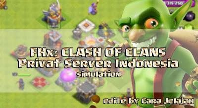 Cara simulasi serangan COC dengan FHx private server indonesia update terbaru