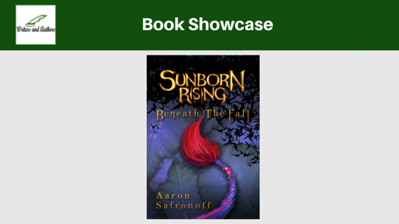 Book Showcase: Sunborn Rising: Beneath the Fall by Aaron Safronoff