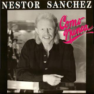 COMO NUNCA - NESTOR SANCHEZ (1990)