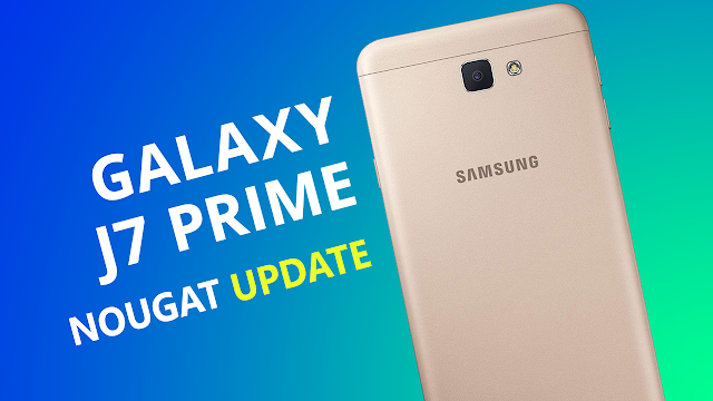 Samsung Galaxy J7 Prime Android 7 Nougat Firmware