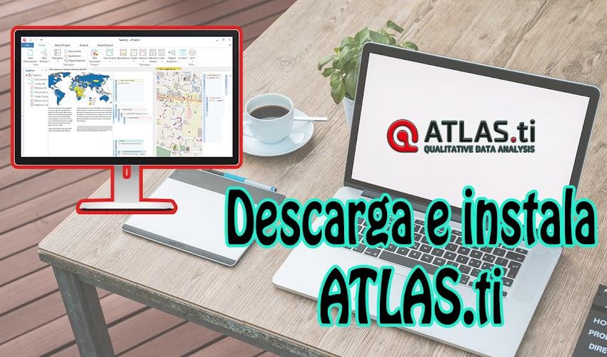 Como instalar y descargar ATLAS.ti para investigación cualitativa (2019)