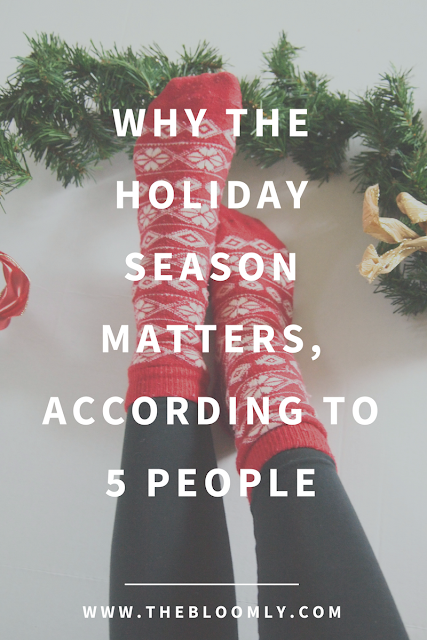 Why the Holiday Season Matters, According to 5 People