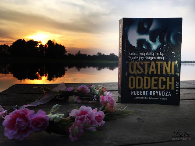 Ostatni oddech – Robert Bryndza. Okiem Moniki