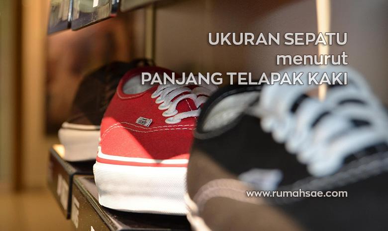 Ukuran Sepatu Menurut Panjang Telapak Kaki