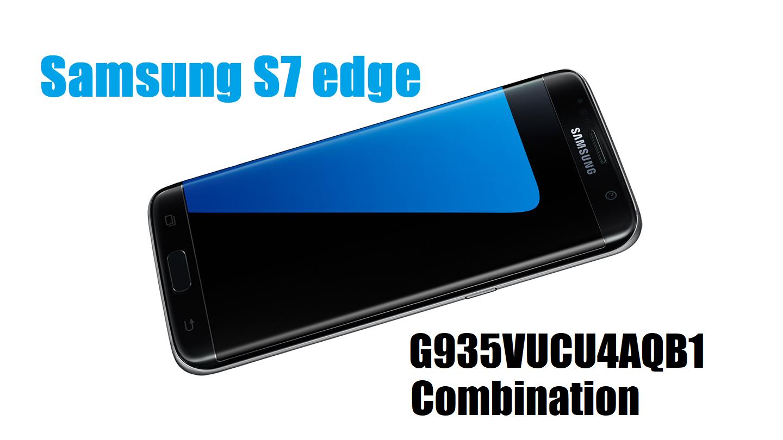 Samsung S7 edge G935VUCU4AQB1 Combination | PiratesGSMKing