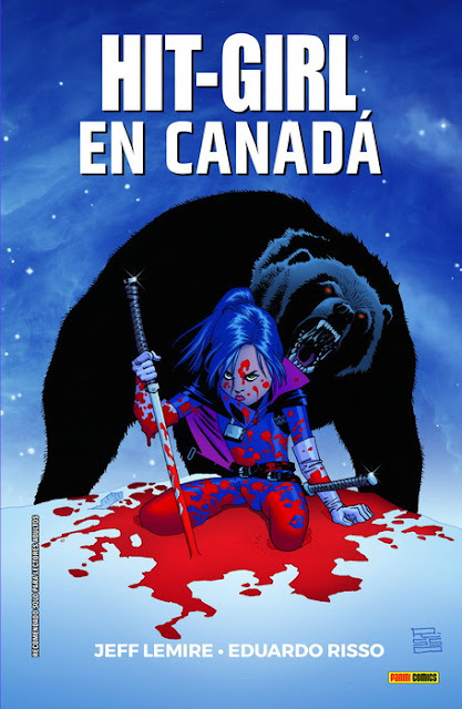 "Reseña de ""Hit-Girl 2: En Canadá"", de Jeff Lemire y Eduardo Risso - Panini Comics"