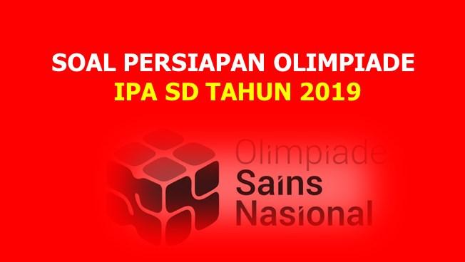 Soal Persiapan Olimpiade Sains Nasional  Arsip OSN:  Soal Persiapan OSN IPA SD 2019 (Bagian 1)