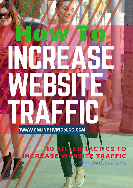 10 Killer Tactics To Increase Website Traffic