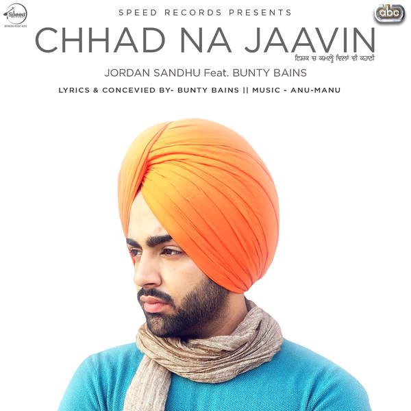Chhad Na Jaavin